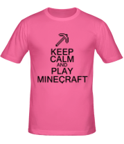 Футболка Keep calm and play Minecraft