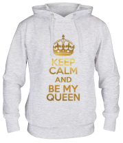 Толстовка  Keep calm and be my queen
