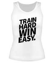 Майка Train hard win easy