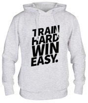 Толстовка Train hard win easy