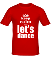 Футболка Keep calm & let's dance