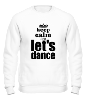Толстовка без капюшона Keep calm & let's dance
