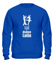 Толстовка без капюшона Keep calm & dance latin