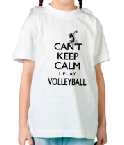 Детская футболка Cant Keep Calm Womens Volleyball